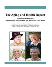 The Aging and Health Report – Disparities and Resilience among Lesbian, Gay, Bisexual, and Transgender Older Adults