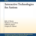 "Cover of Morgan & Claypool book ""Interactive Technologies for Autism"""