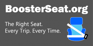 BoosterSeat.org. The right seat. Every trip. Every time.