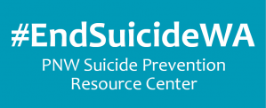 #EndSuicideWA: The Pacific Northwest Suicide Prevention Resource Center