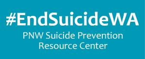 #EndSuicideWA: The Pacific Northwest Suicide Prevention Resource Center