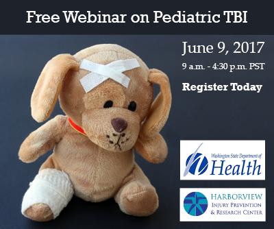 Free Webinar on Pediatric TBI, June 9, 2017, 9 a.m. - 4:30 p.m. PST, Register Today