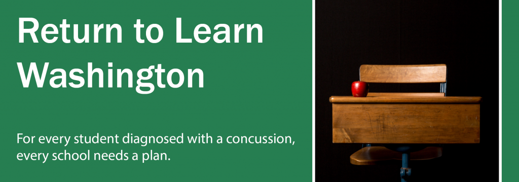 Return to Learn Washington: For every student diagnosed with a concussion, ever school needs a plan.