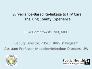 Surveillance-Based Re-linkage to HIV Care: The King County Experience