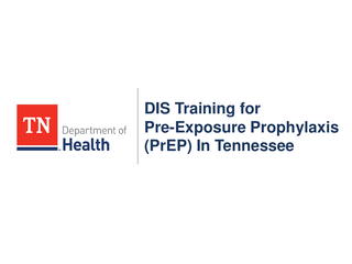 DIS Training for  Pre-Exposure Prophylaxis (PrEP) In Tennessee