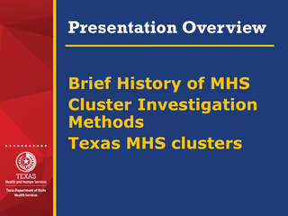 Brief History of MHS Cluster Investigation Methods Texas MHS clusters