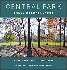 Central Park trees and landscapes : a guide to New York City's masterpiece / Edward Sibley Barnard and Neil Calvanese.