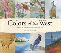 Colors of the West : an artist's guide to nature's palette / Molly Hashimoto.