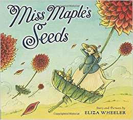 Miss Maple's seeds / story and pictures by Eliza Wheeler.
