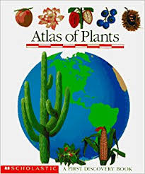 Atlas of plants / created by Gallimard Jeunesse,  Claude Delafosse, and Sylvaine Perols ; illustrated by Sylvaine Perols ; [English translation by Pam Nelson].