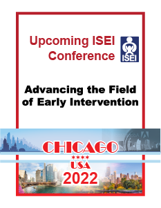 Upcoming ISEI Conference. Advancing the Field of Early Intervention. Chicago, USA, 2022.