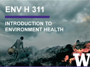 Fall Qrt: ENV H 311 Introduction to Environmental Health, 3 credits
