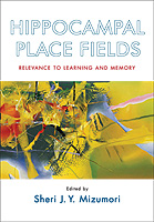 Hippocampal Place Fields Relevance to Learning and Memory Edited by Sheri J.Y. Mizumori  Oxford University Press
