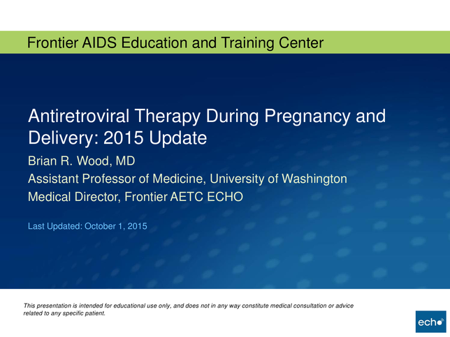 Antiretroviral Therapy During Pregnancy and Delivery: 2015 Update
