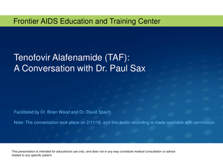 Tenofovir Alafenamide (TAF): A Conversation with Dr. Paul Sax