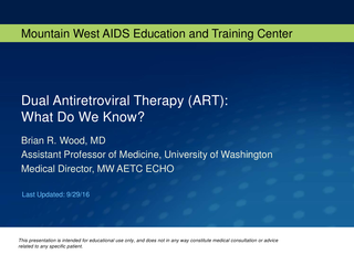 Dual Antiretroviral Therapy (ART): What Do We Know?