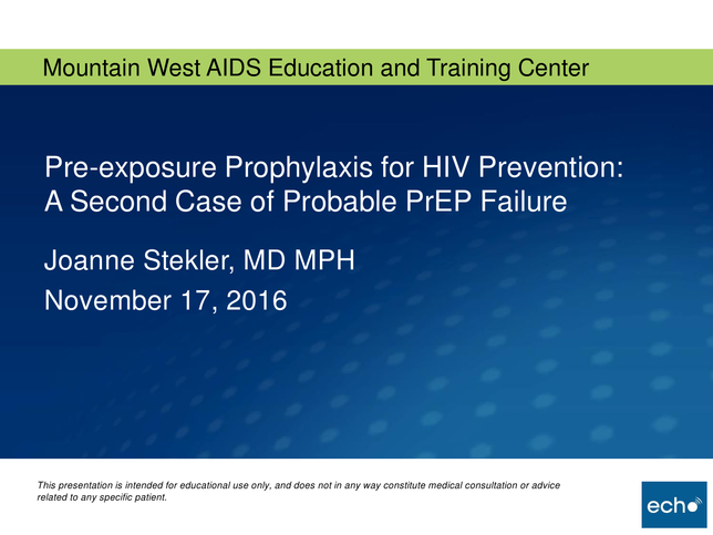Pre-exposure Prophylaxis for HIV Prevention: A Second Case of Probable PrEP Failure