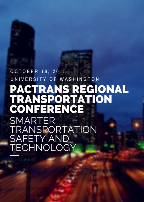 PacTrans regional transportation conference, transportation safety, technolgy