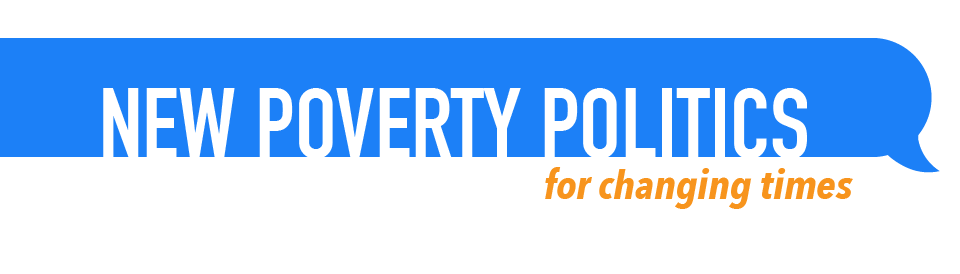New Poverty Politics for Changing Times