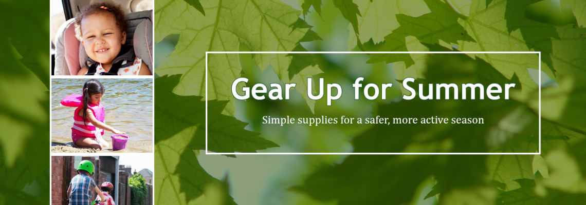 Gear Up for a Safer Summer