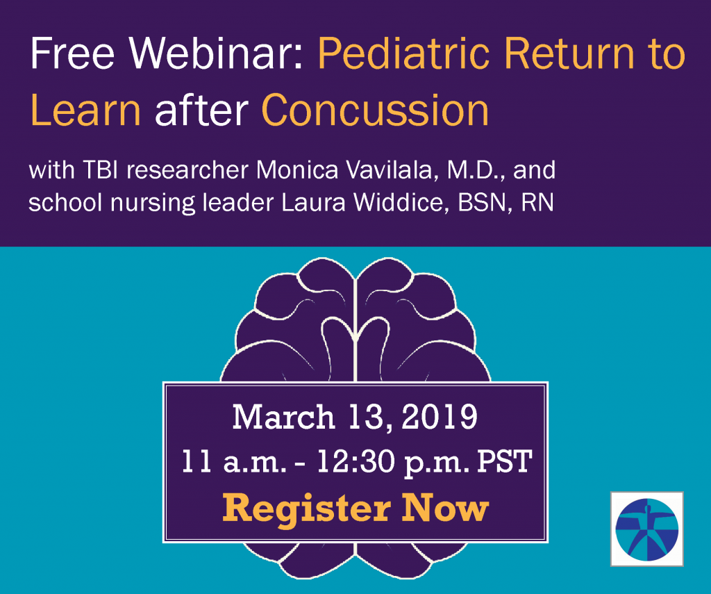 Free Webinar: Pediatric Return to Learn after Concussion with TBI researcher Monica Vavilala, M.D., and school nursing leader Laura Widdice, BSN, RN