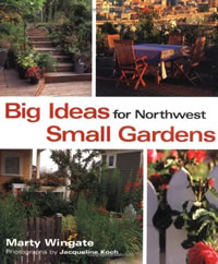Big ideas for northwest small gardens cover