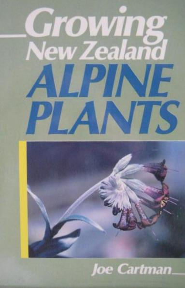 Growing New Zealand alpine plants / Joe Cartman ; drawings by Hugh Wilson.